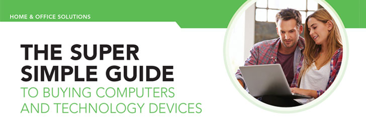 The Super Simple Guide to Buying Computers and Technology Devices